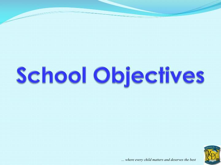 School Objectives