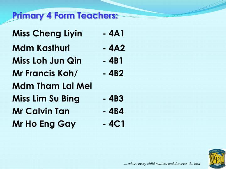 Primary 4 Form Teachers:
