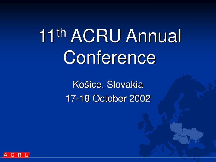 11 th acru annual conference