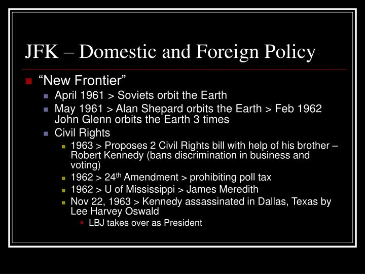 domestic policies of kennedy and johnson The great society was a set of domestic the rest were charged with domestic policy the triumphs and failures of the great society under kennedy, johnson.