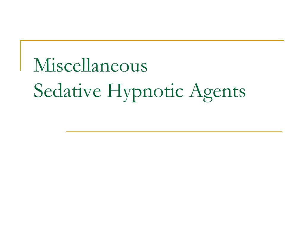 PPT - Sedative Hypnotic Agents PowerPoint Presentation - ID