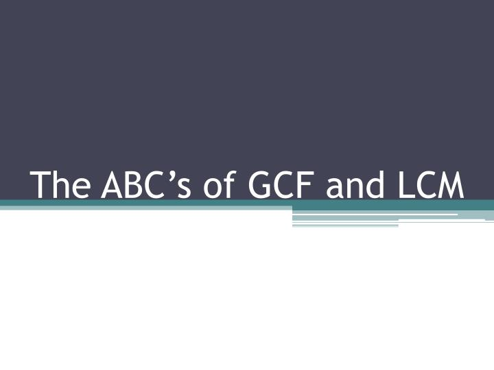 the abc s of gcf and lcm n.