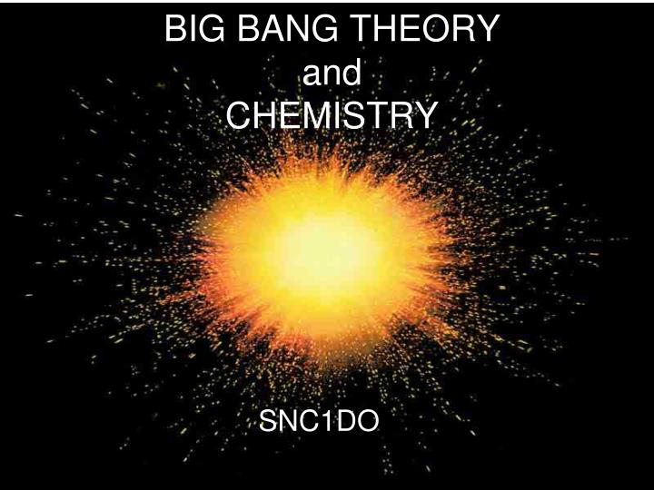 ppt - big bang theory and chemistry powerpoint presentation