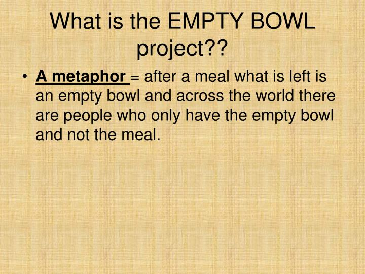 What is the empty bowl project