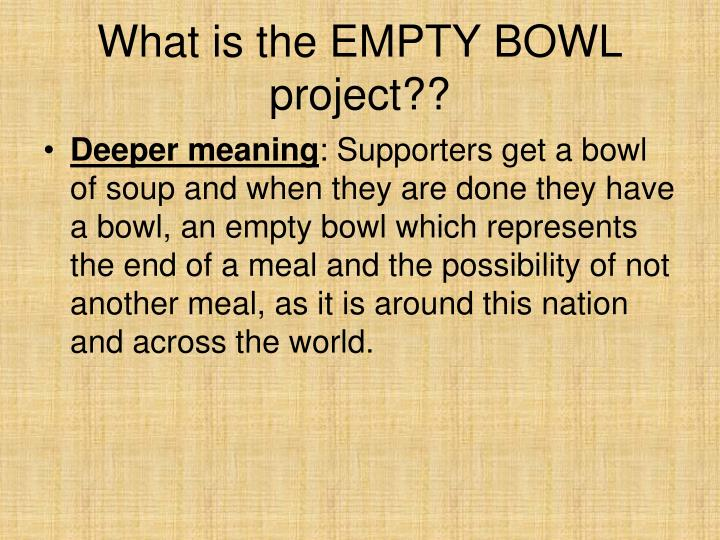 What is the EMPTY BOWL project??