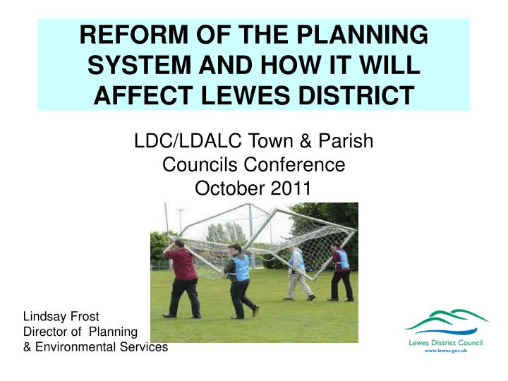 reform of the planning system and how it will affect lewes district n.