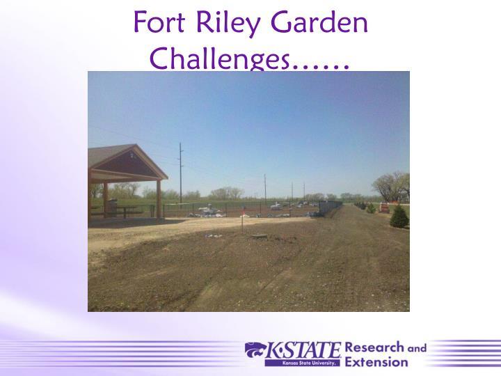 Fort Riley Garden Challenges……
