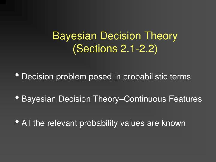bayesian decision theory sections 2 1 2 2 n.