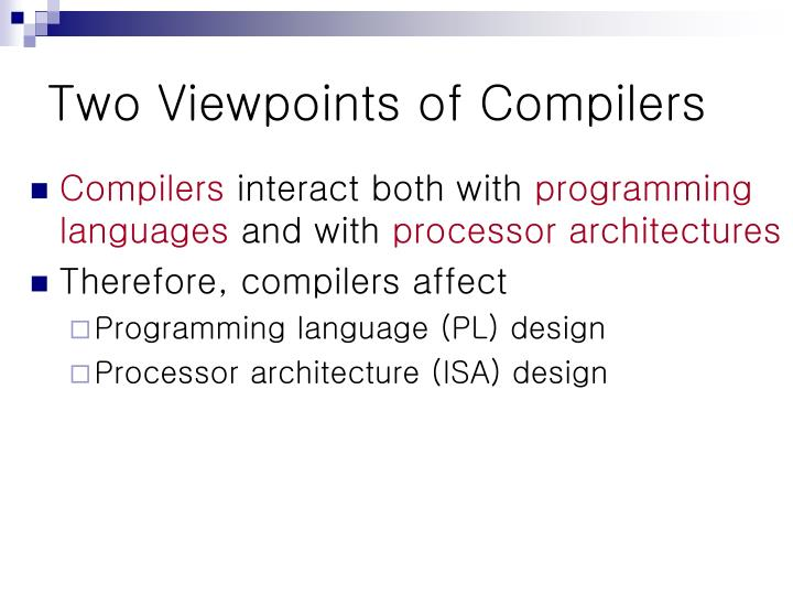Two Viewpoints of Compilers