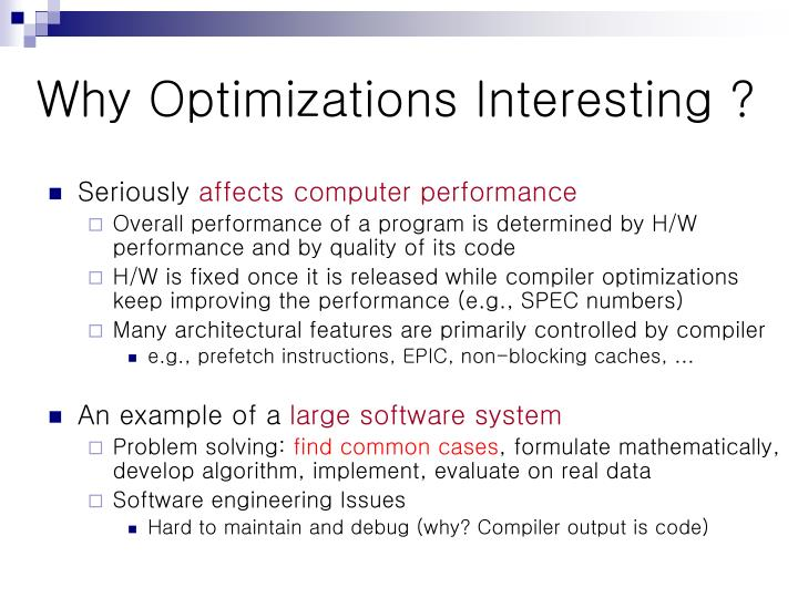 Why Optimizations Interesting ?