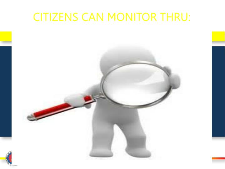 CITIZENS CAN MONITOR THRU: