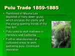 pulu trade 1859 1885