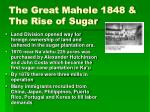 the great mahele 1848 the rise of sugar
