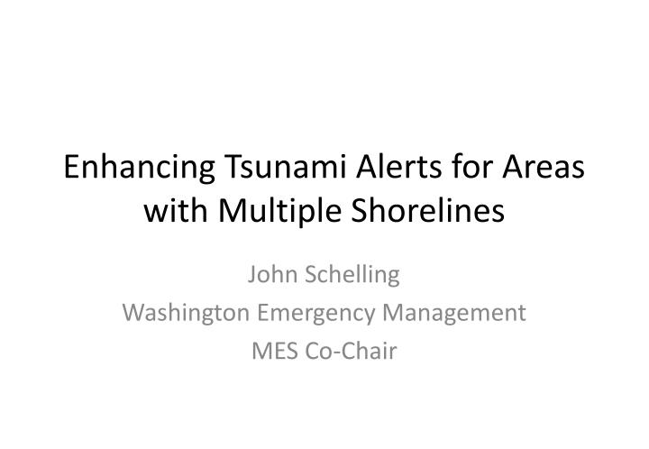 Enhancing Tsunami Alerts for Areas with Multiple Shorelines