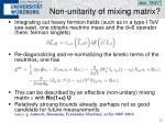 non unitarity of mixing matrix