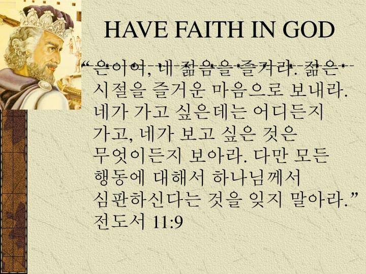HAVE FAITH IN GOD