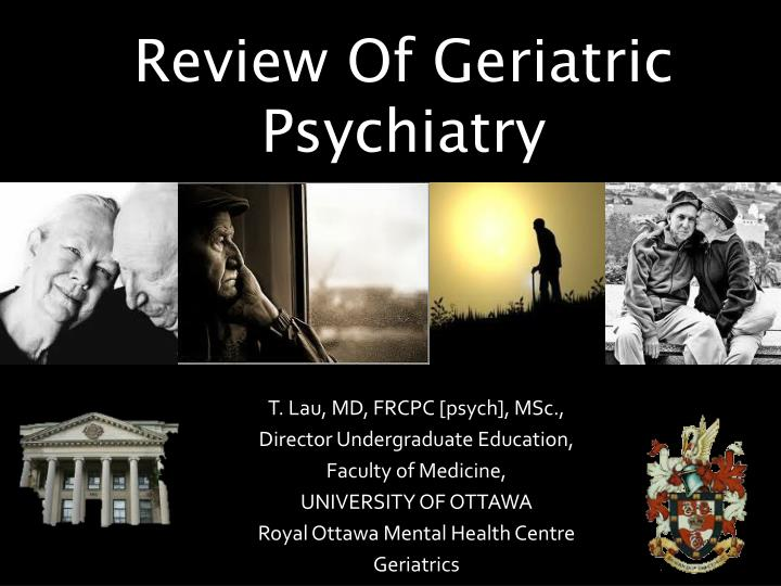 PPT - Review Of Geriatric Psychiatry PowerPoint Presentation