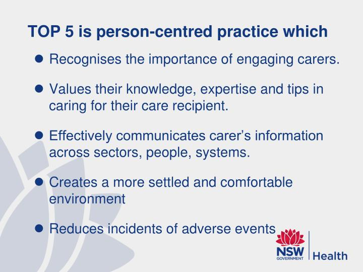 TOP 5 is person-centred practice which