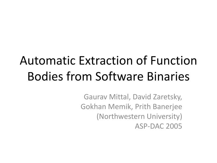 automatic extraction of function bodies from software binaries n.