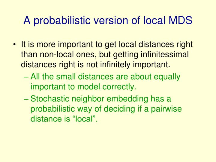 A probabilistic version of local MDS