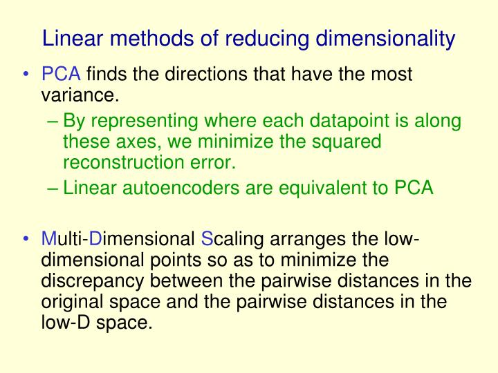 Linear methods of reducing dimensionality