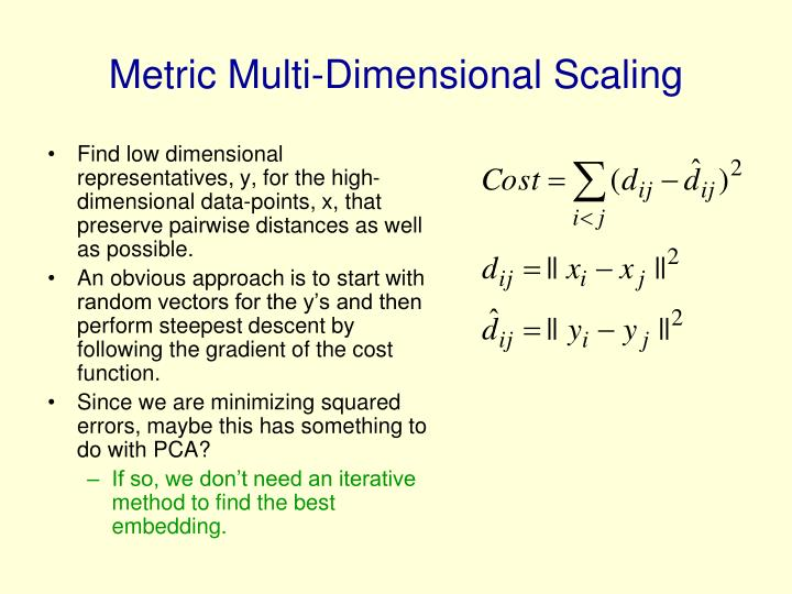 Find low dimensional representatives, y, for the high-dimensional data-points, x, that preserve pairwise distances as well as possible.