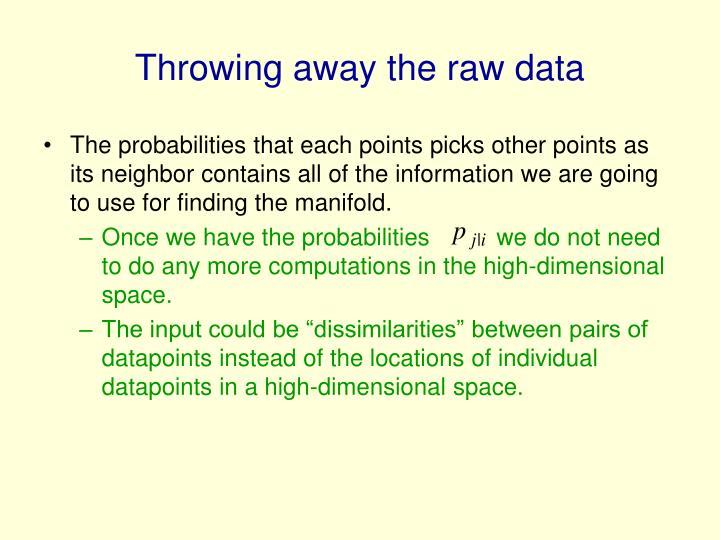 Throwing away the raw data