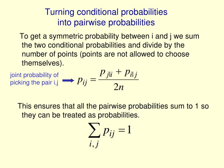 Turning conditional probabilities into pairwise probabilities