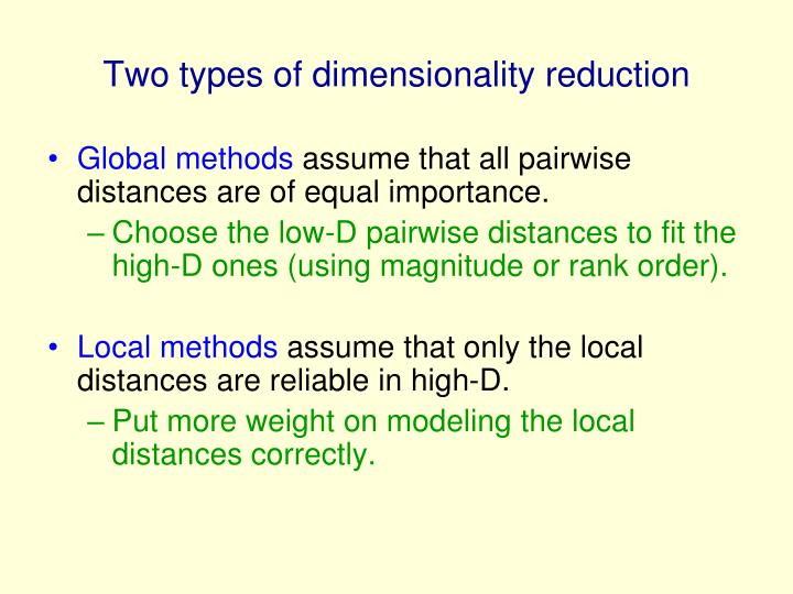 Two types of dimensionality reduction