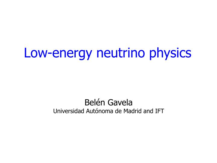 low energy neutrino physics n.
