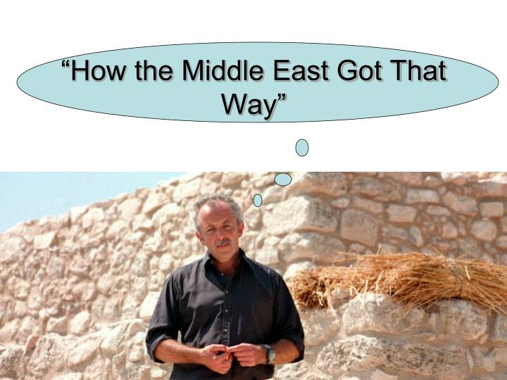 how the middle east got that way n.