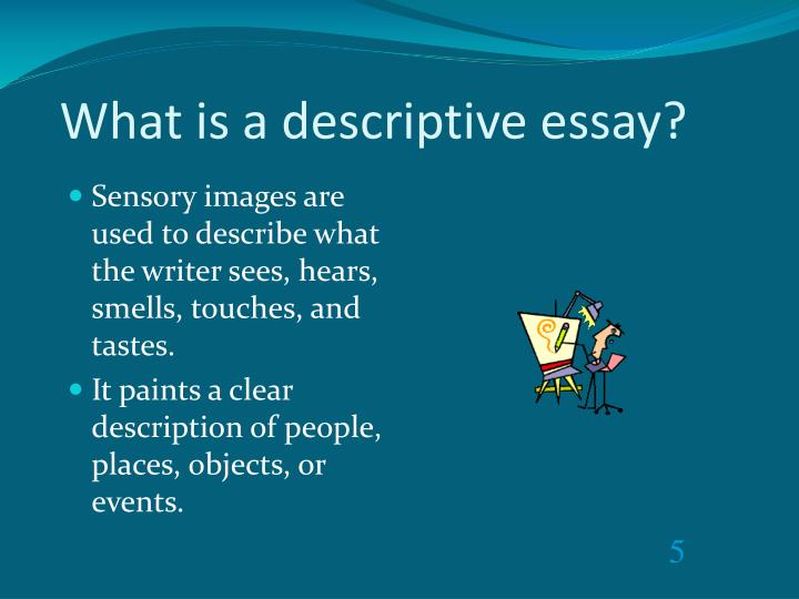 essay description of people Descriptive writing portrays people, places, things, moments and theories with enough vivid detail to help the reader create a mental picture of what is being written about.