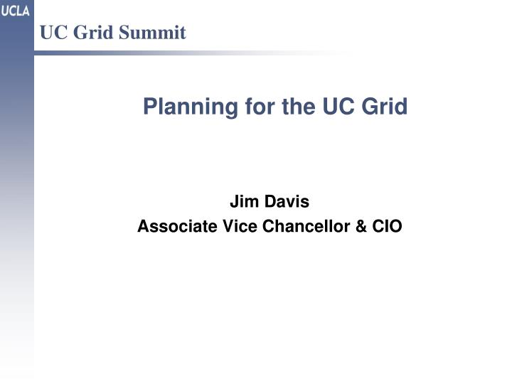 planning for the uc grid n.