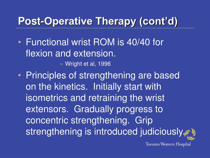 Post-Operative Therapy (cont'd)