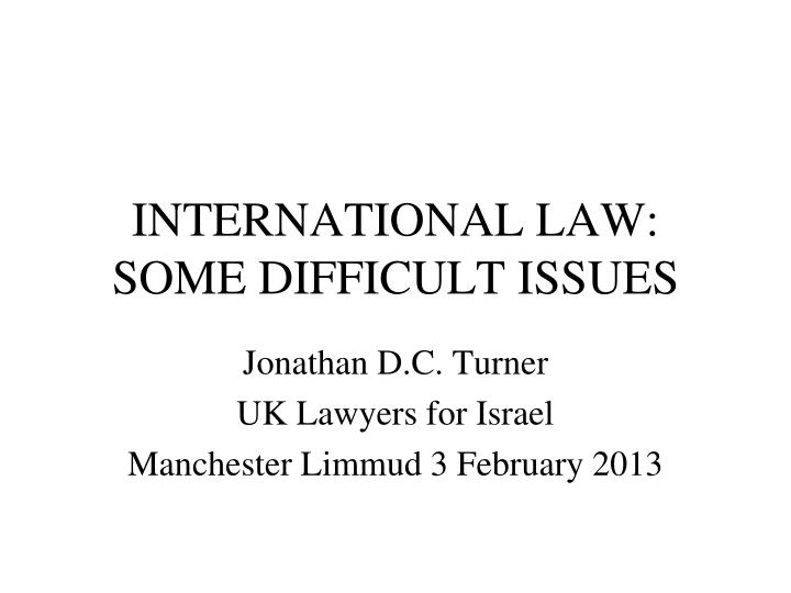 international law some difficult issues n.