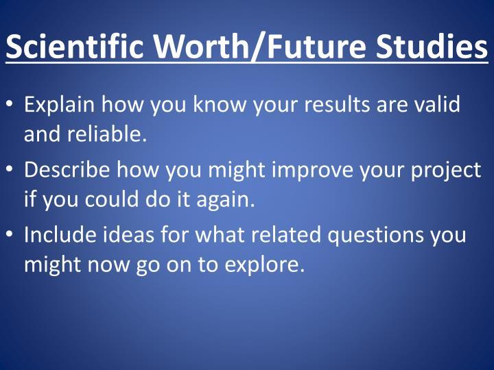 Scientific Worth/Future Studies
