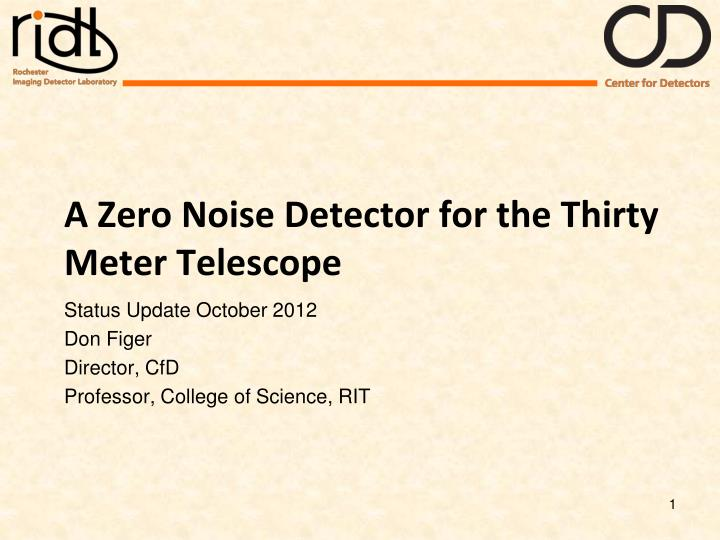 a zero noise detector for the thirty meter telescope n.
