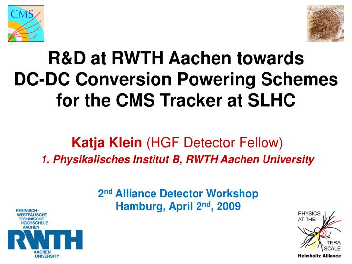R&D at RWTH Aachen towards