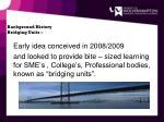 background history bridging units
