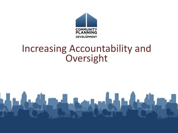 Increasing Accountability and Oversight