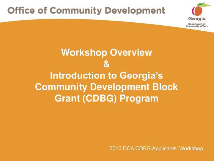 workshop overview introduction to georgia s community development block grant cdbg program