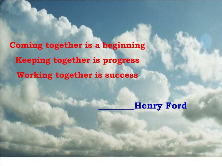 Coming together is a beginning