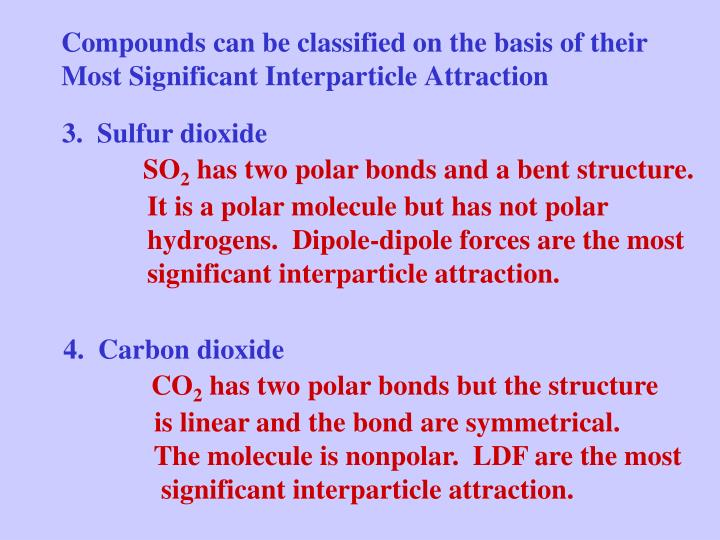 Compounds can be classified on the basis of their Most Significant Interparticle Attraction