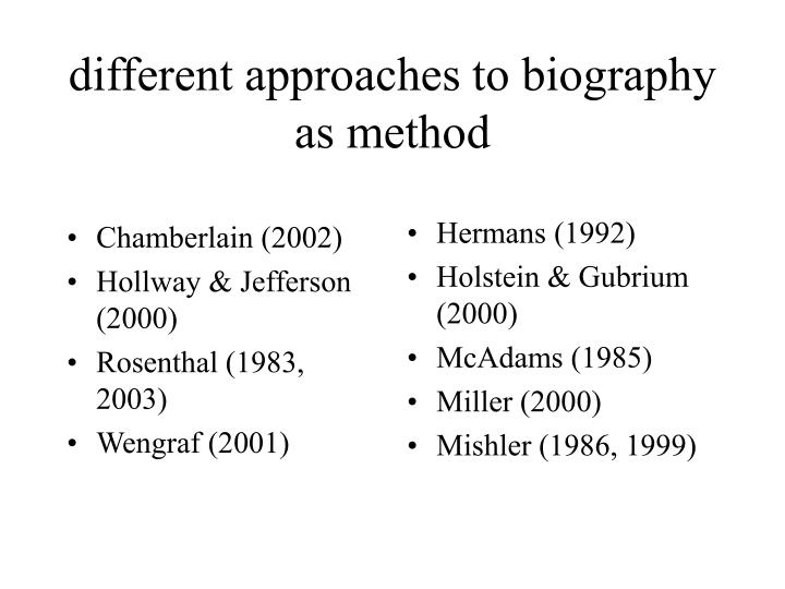Different approaches to biography as method