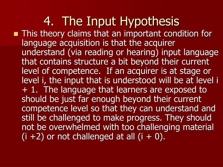 4.  The Input Hypothesis