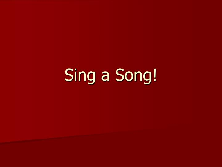 Sing a Song!