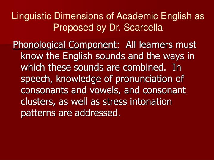 Linguistic Dimensions of Academic English as Proposed by Dr. Scarcella