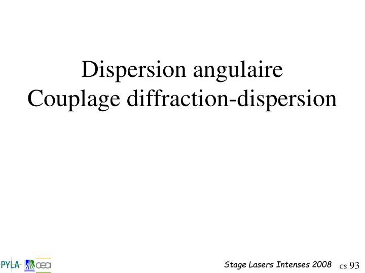 Dispersion angulaire
