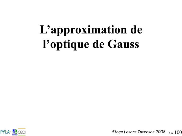 L'approximation de l'optique de Gauss