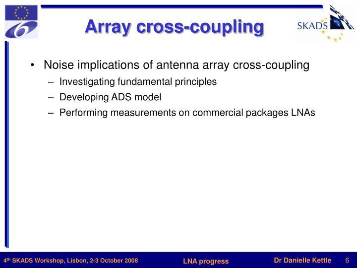 Array cross-coupling